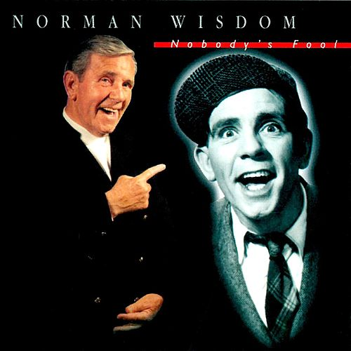Nobody's Fool by Norman Wisdom