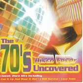 The 70's Uncovered - Disco Fever by Easy Action