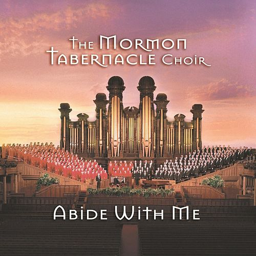 Abide With Me by The Mormon Tabernacle Choir