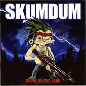 Skum of the Land by Skumdum