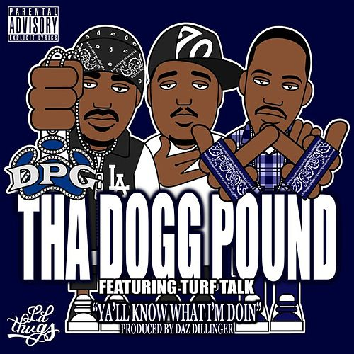 Ya'll Know What I'm Doin - Single by Tha Dogg Pound