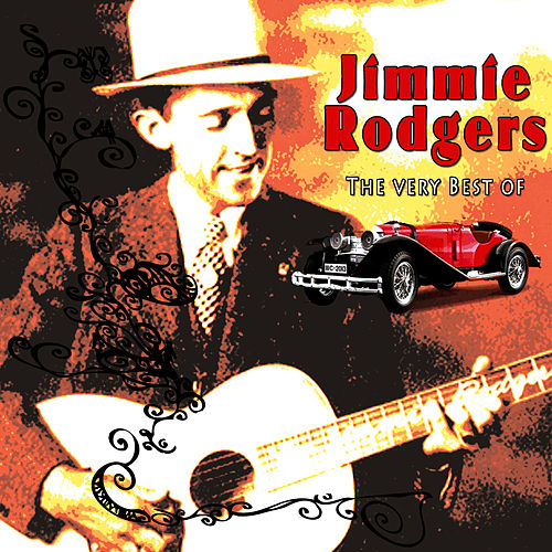 The Very Best Of by Jimmie Rodgers