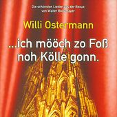 Willi Ostermann - Ich mööch zo Foß noh Kölle gonn by Diverse
