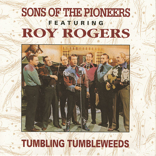 Tumbling Tumbleweeds [Universal] by The Sons of the Pioneers