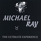 The Ultimate Experience by Michael Ray