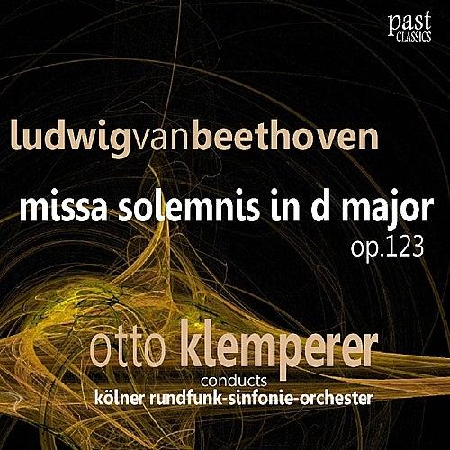 Beethoven: Missa Solemnis in D Major by Kölner Rundfunk Sinfonie Orchester