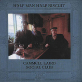 Cammell Laird Social Club by Half Man Half Biscuit