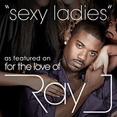 Sexy Ladies by Ray J