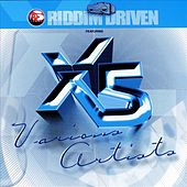 Riddim Driven: X-5 by Various Artists