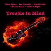 Trouble In Mind von Peter Green