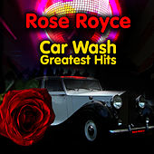 Car Wash - Greatest Hits (Re-Recorded / Remastered Versions) by Rose Royce