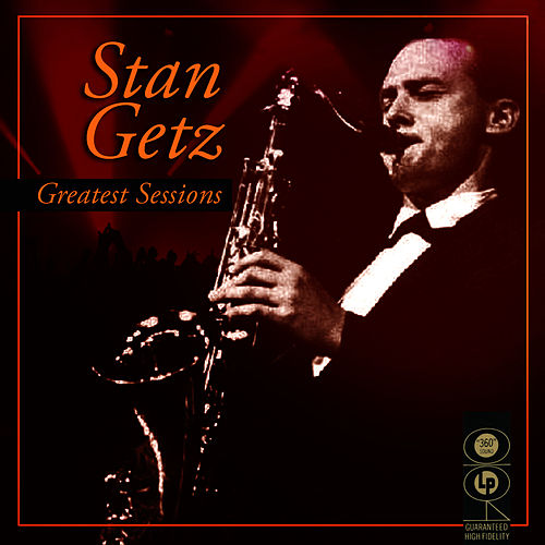 Greatest Sessions by Stan Getz