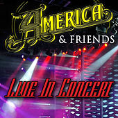 America & Friends - Live In Concert by Various Artists