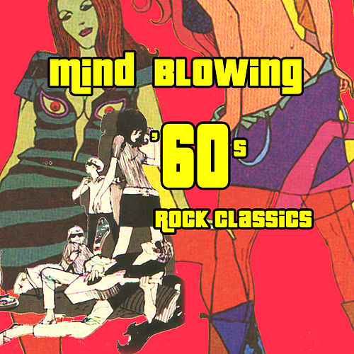 Mind Blowing '60s Rock Classics von Various Artists