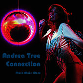 More, More, More (Re-Recorded / Remastered Versions) by Andrea True Connection