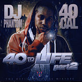 40 To Life Part 2 by 40 Cal