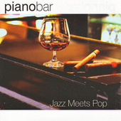 Piano Bar - Jazz Meets Pop by Piano bar