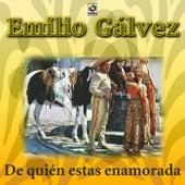 De Quien Estas Enamorada by Emilio Galvez