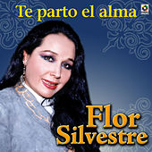 Te Parto El Alma by Flor Silvestre