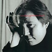 LoveLaughterAndTruth by Bill Hicks