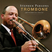 Stephen Parsons, Trombone by Stephen Parsons