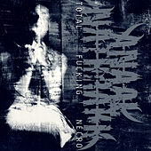 Total Fucking Necro (Remastered) by Anaal Nathrakh
