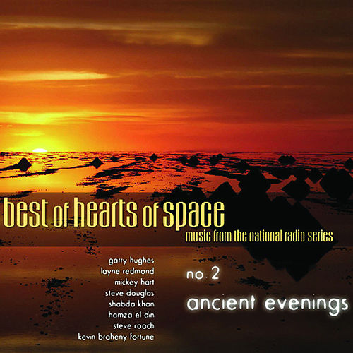 Best of Hearts of Space - No. 2 Ancient Evenings by Various Artists