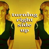 Turning Right Side Up by Various Artists