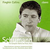 Schumann - The Complete Works for Piano, Vol.3 by Finghin Collins