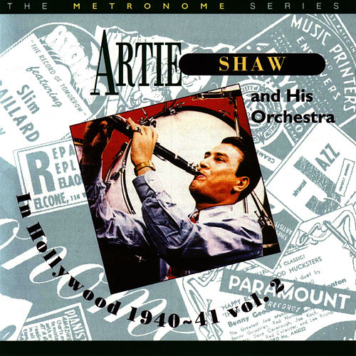 In Hollywood 1940-41 Vol. 2 by Artie Shaw