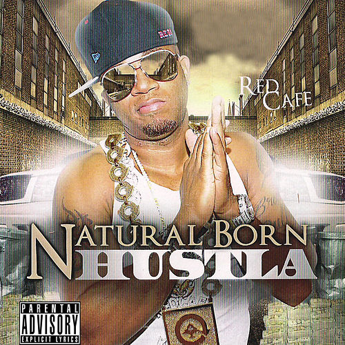 Natural Born Hustla by Red Cafe