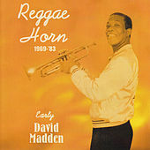 Reggae Horn 1969-83/Early David Madden by Various Artists