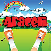 Imagine Me - Personalized Music for Kids: Araceli by Personalized Kid Music