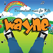 Imagine Me - Personalized Music for Kids: Wayne by Personalized Kid Music