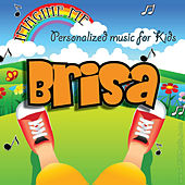 Imagine Me - Personalized Music for Kids: Brisa by Personalized Kid Music