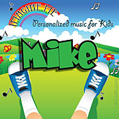 Imagine Me - Personalized Music for Kids: Mike by Personalized Kid Music