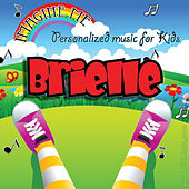 Imagine Me - Personalized Music for Kids: Brielle by Personalized Kid Music