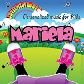 Imagine Me - Personalized Music for Kids: Mariela by Personalized Kid Music