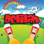 Imagine Me - Personalized Music for Kids: Delilah by Personalized Kid Music