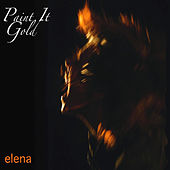 Paint It Gold by Elena