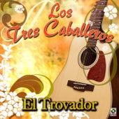 El Trovador by Los Tres Caballeros