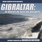 Gibraltar: Le Detroit De Tous Les Dangers by Maximilien Mathevon