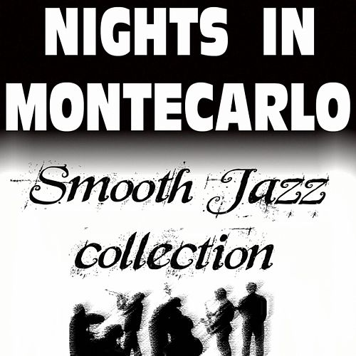 Nights In Montecarlo, Smooth Jazz Collection by Various Artists