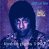 Live in Paris 1992 by Arthur Lee