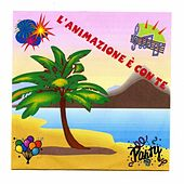 L'Animazione E' Con Te by Various Artists