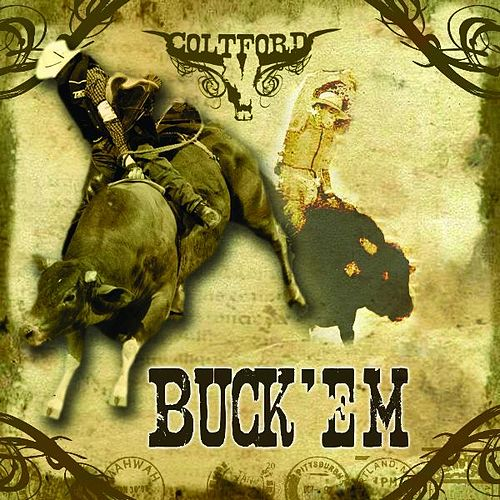 Buck 'em (PBR Anthem) by Colt Ford