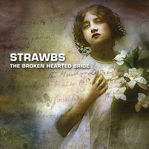 The Broken Hearted Bride by The Strawbs