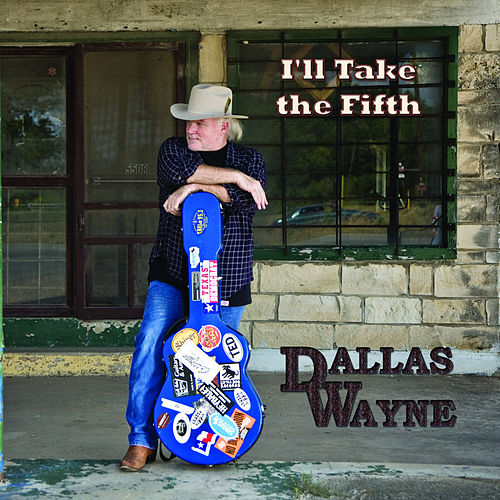 I'll Take the Fifth by Dallas Wayne