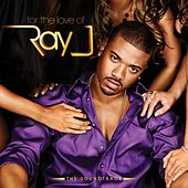 For The Love Of Ray J (The Soundtrack) by Ray J