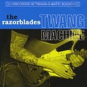 Twang Machine by Razorblades